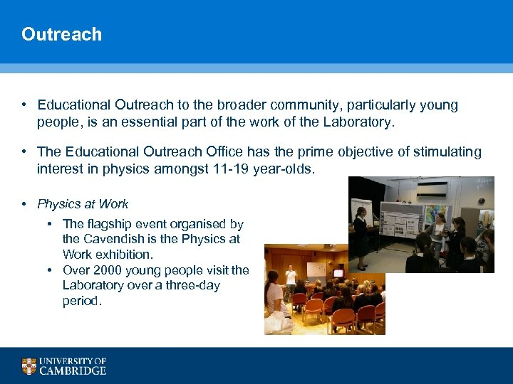 Outreach • Educational Outreach to the broader community, particularly young people, is an essential