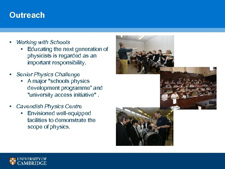 Outreach • Working with Schools • Educating the next generation of physicists is regarded