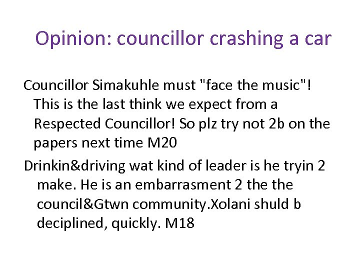 Opinion: councillor crashing a car Councillor Simakuhle must