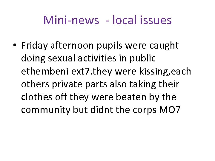 Mini-news - local issues • Friday afternoon pupils were caught doing sexual activities in