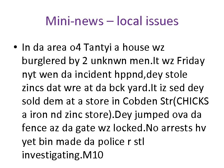 Mini-news – local issues • In da area o 4 Tantyi a house wz