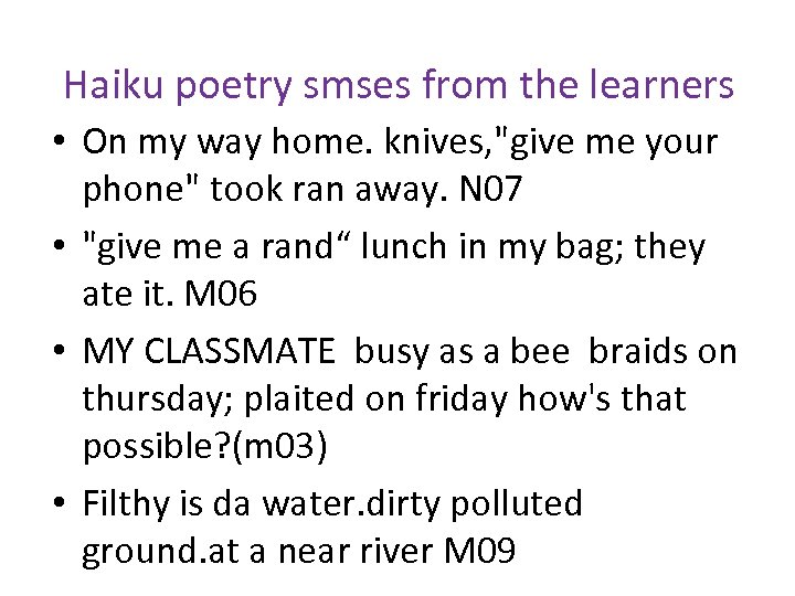 Haiku poetry smses from the learners • On my way home. knives,