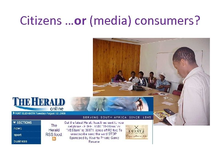 Citizens …or (media) consumers?