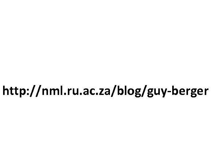http: //nml. ru. ac. za/blog/guy-berger