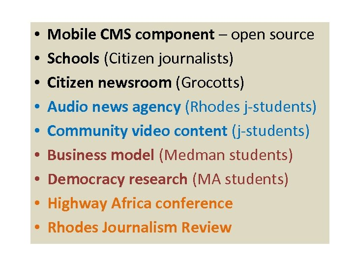 • • • Mobile CMS component – open source Schools (Citizen journalists) Citizen