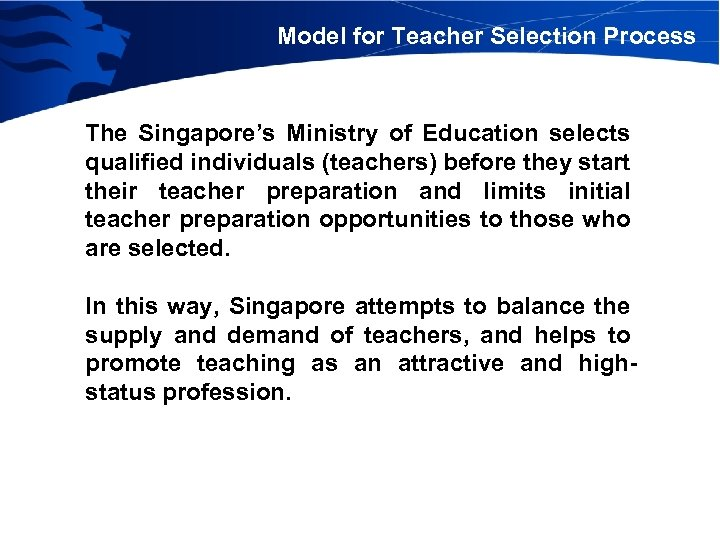 Model for Teacher Selection Process The Singapore's Ministry of Education selects qualified individuals (teachers)