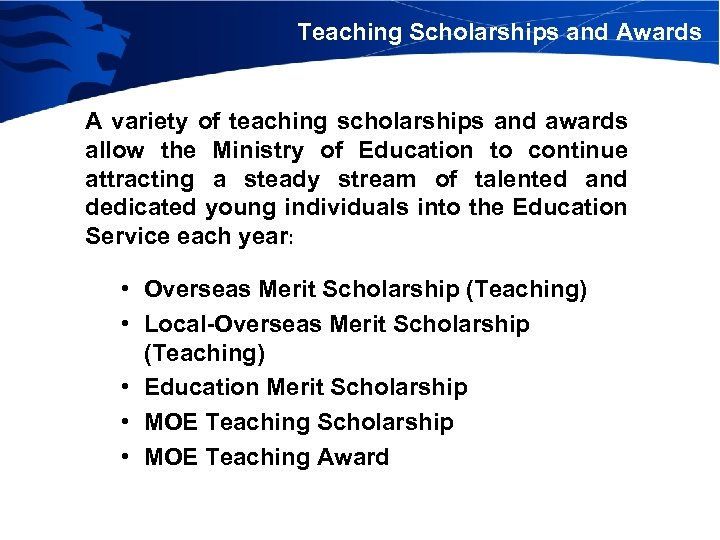 Teaching Scholarships and Awards A variety of teaching scholarships and awards allow the Ministry
