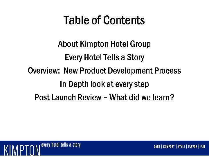Table of Contents About Kimpton Hotel Group Every Hotel Tells a Story Overview: New