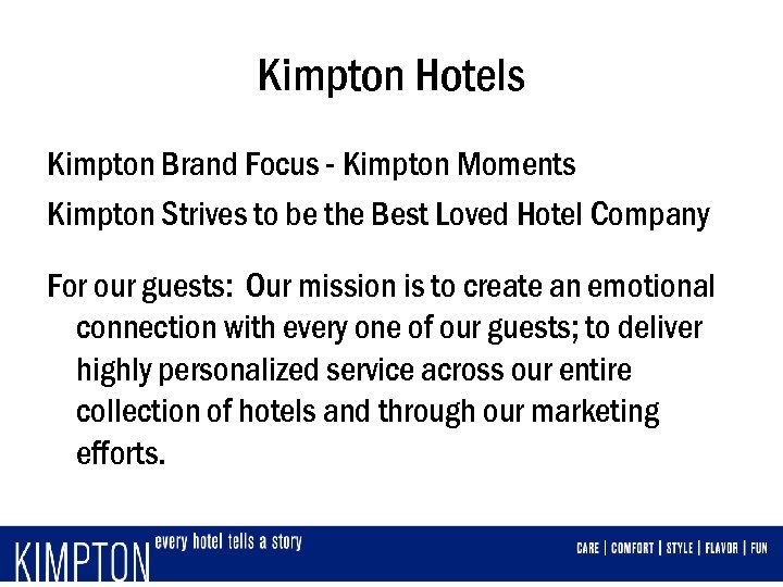 Kimpton Hotels Kimpton Brand Focus - Kimpton Moments Kimpton Strives to be the Best