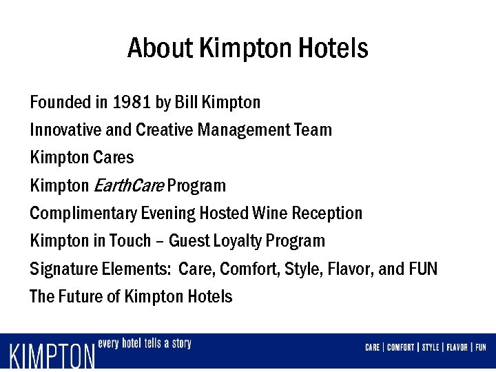 About Kimpton Hotels Founded in 1981 by Bill Kimpton Innovative and Creative Management Team