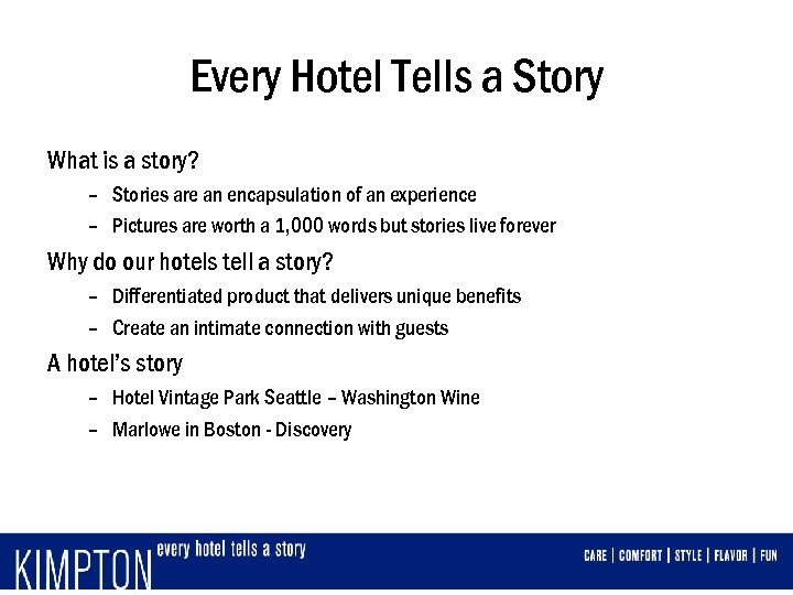 Every Hotel Tells a Story What is a story? – Stories are an encapsulation
