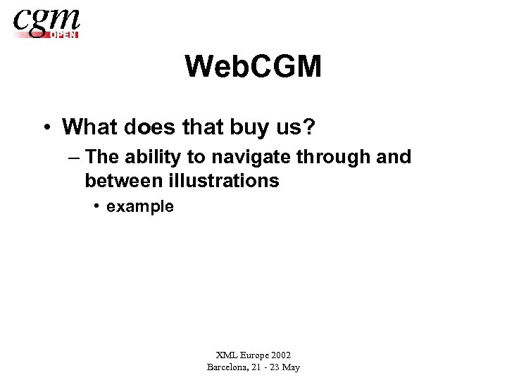 Web. CGM • What does that buy us? – The ability to navigate through