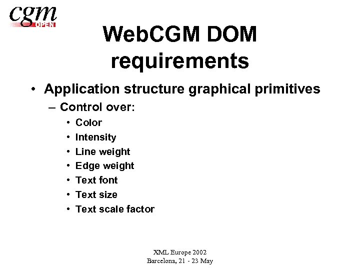 Web. CGM DOM requirements • Application structure graphical primitives – Control over: • •