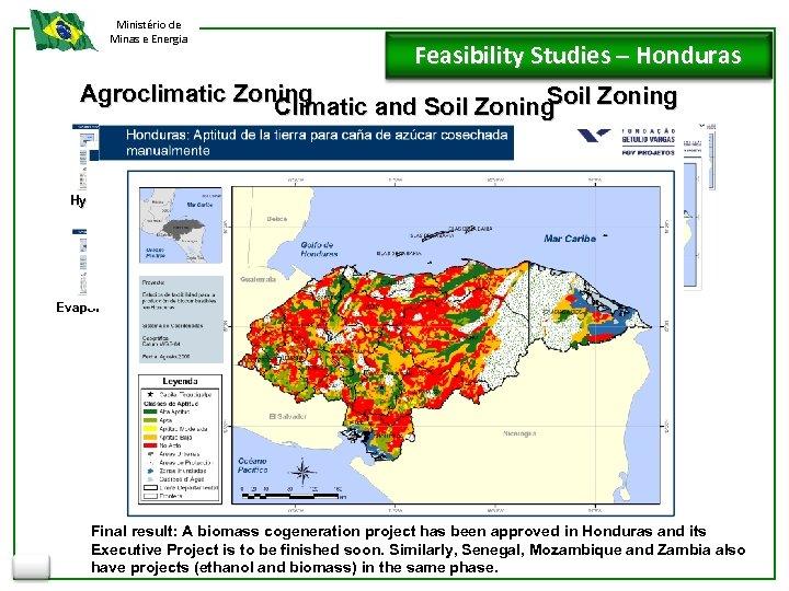 Ministério de Minas e Energia Feasibility Studies – Honduras Agroclimatic Zoning Soil Zoning Climatic