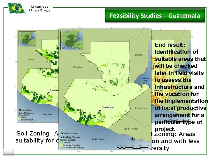 Ministério de Minas e Energia Soil Zoning: Areas with suitability for cultivation Feasibility Studies