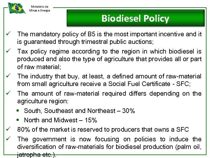 Ministério de Minas e Energia ü ü ü Biodiesel Policy The mandatory policy of