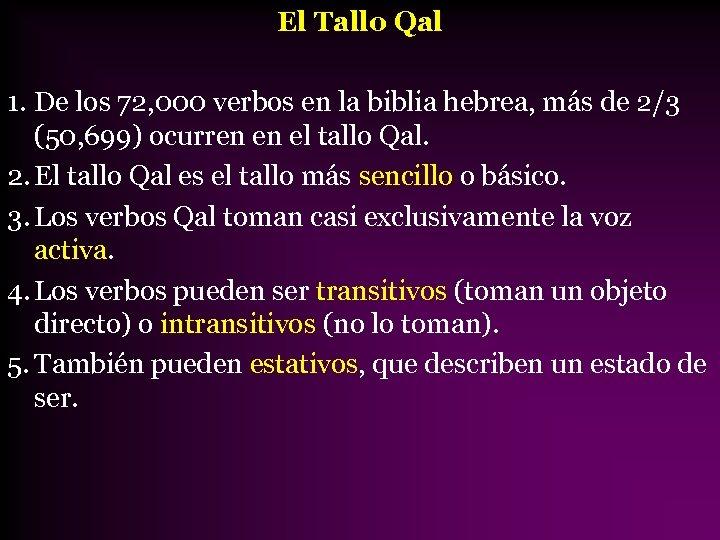 El Tallo Qal 1. De los 72, 000 verbos en la biblia hebrea, más