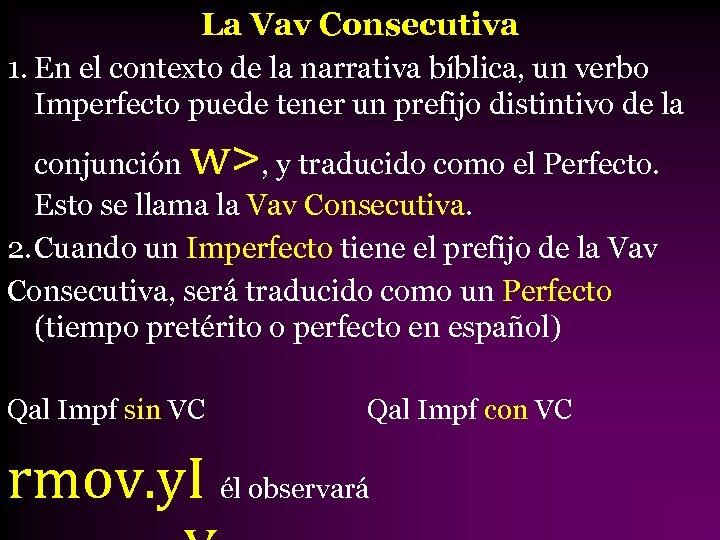 La Vav Consecutiva 1. En el contexto de la narrativa bíblica, un verbo Imperfecto