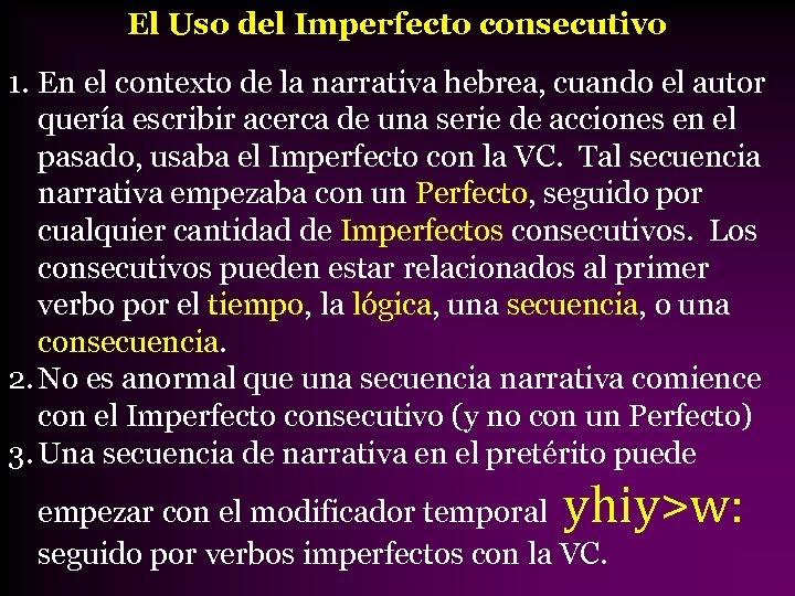 El Uso del Imperfecto consecutivo 1. En el contexto de la narrativa hebrea, cuando