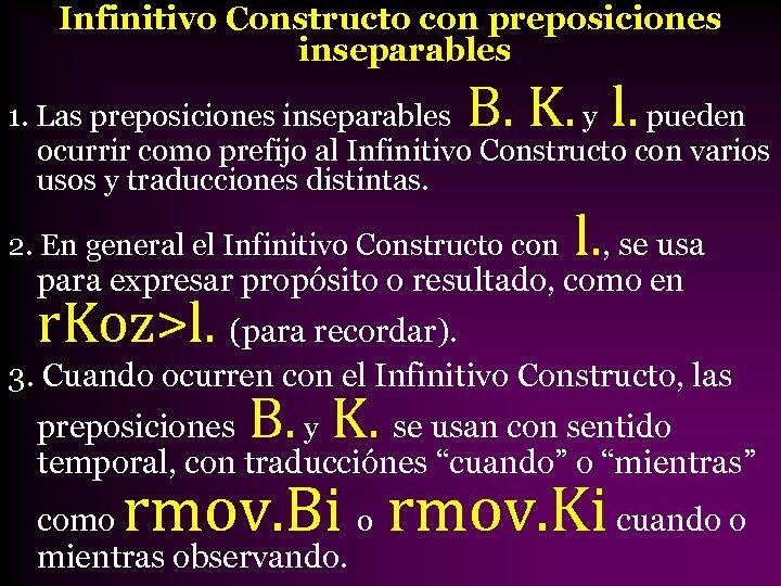 Infinitivo Constructo con preposiciones inseparables B. K. l. 1. Las preposiciones inseparables y pueden
