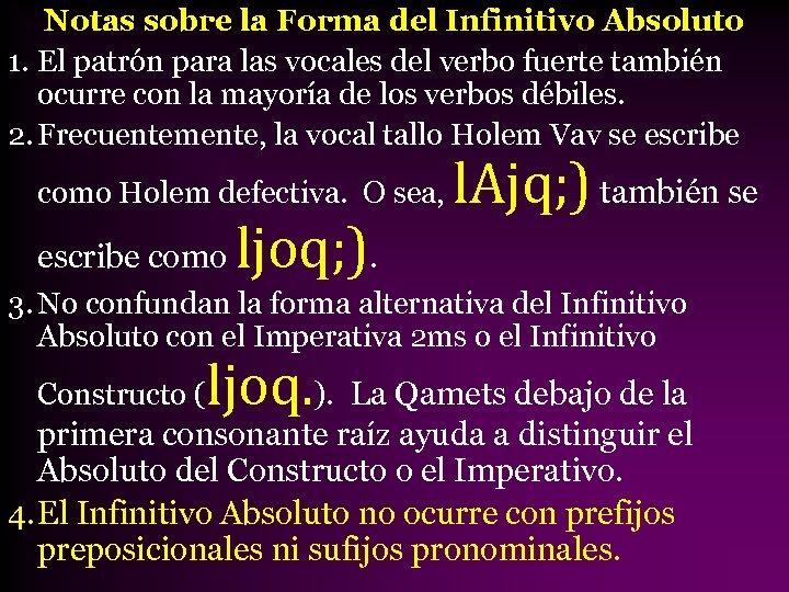 Notas sobre la Forma del Infinitivo Absoluto 1. El patrón para las vocales del
