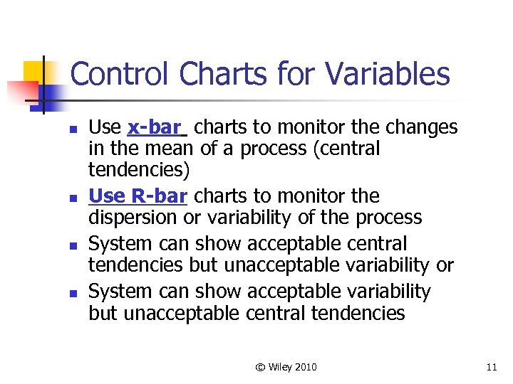 Control Charts for Variables n n Use x-bar charts to monitor the changes in
