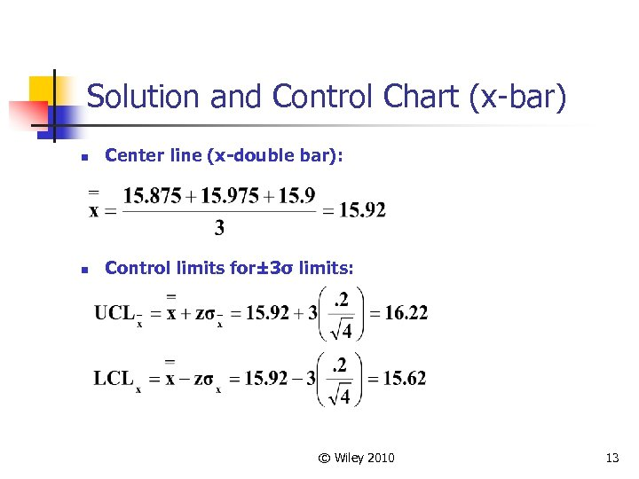 Solution and Control Chart (x-bar) n Center line (x-double bar): n Control limits for±