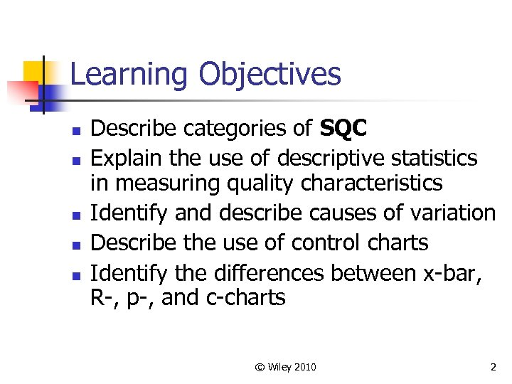 Learning Objectives n n n Describe categories of SQC Explain the use of descriptive