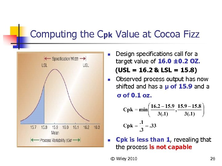 Computing the Cpk Value at Cocoa Fizz n n n Design specifications call for