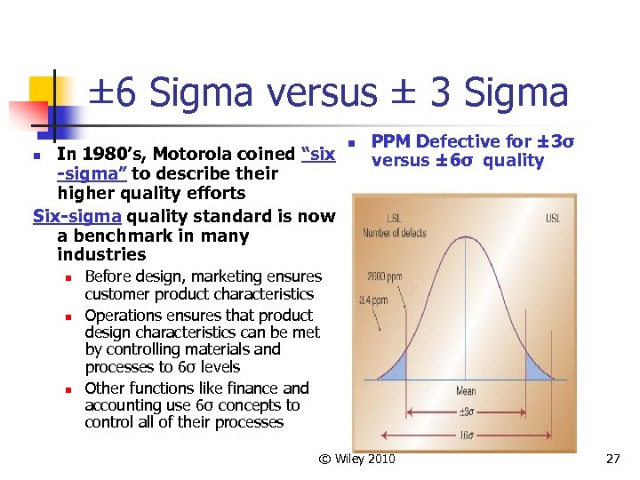 "± 6 Sigma versus ± 3 Sigma In 1980's, Motorola coined ""six -sigma"" to"