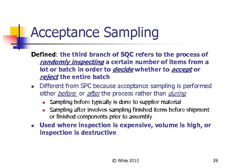 Acceptance Sampling Defined: the third branch of SQC refers to the process of randomly