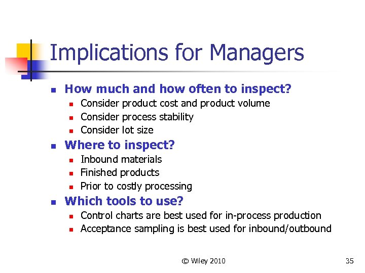 Implications for Managers n How much and how often to inspect? n n Where