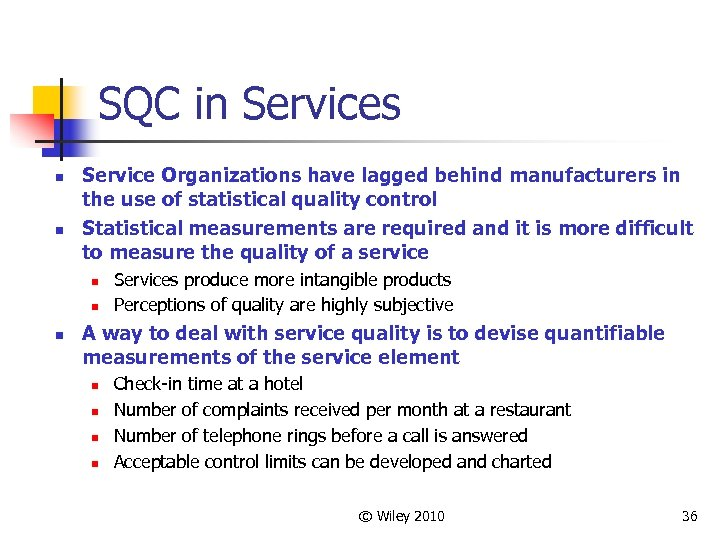 SQC in Services n n Service Organizations have lagged behind manufacturers in the use