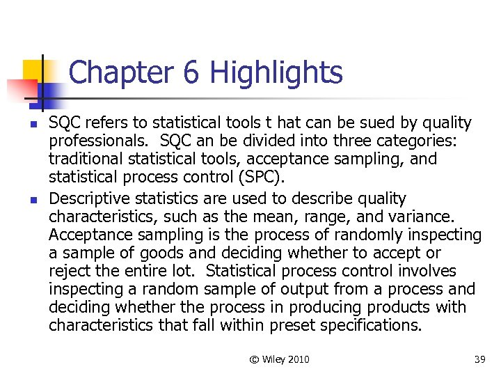 Chapter 6 Highlights n n SQC refers to statistical tools t hat can be