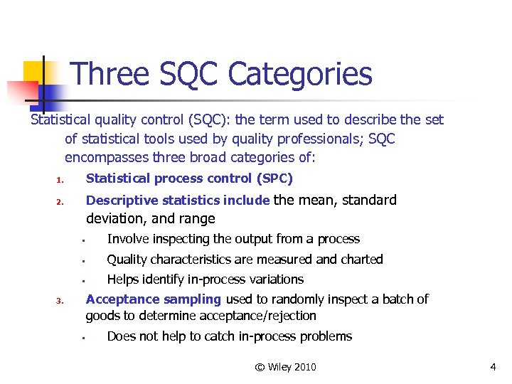 Three SQC Categories Statistical quality control (SQC): the term used to describe the set