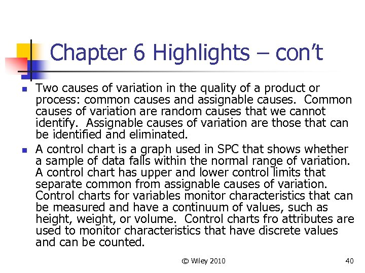 Chapter 6 Highlights – con't n n Two causes of variation in the quality