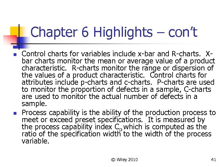 Chapter 6 Highlights – con't n n Control charts for variables include x-bar and