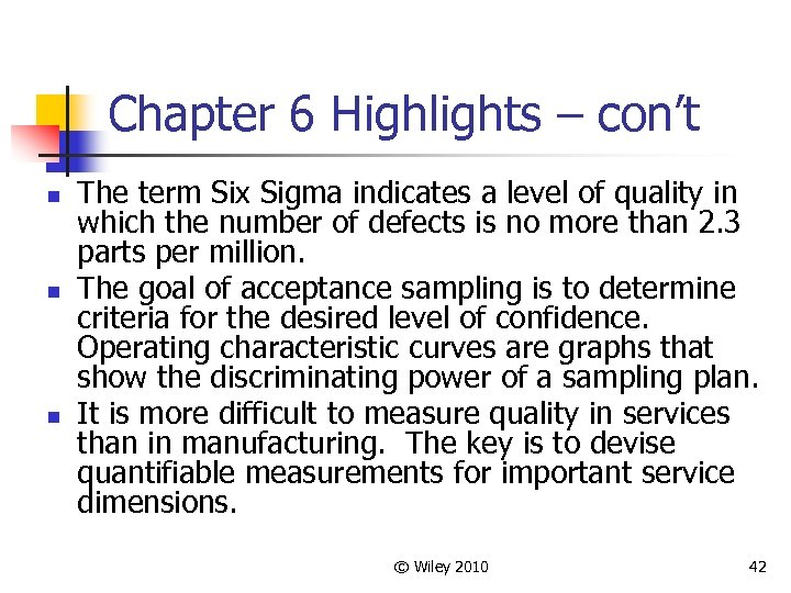 Chapter 6 Highlights – con't n n n The term Six Sigma indicates a