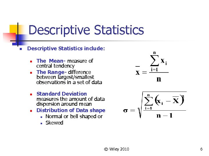 Descriptive Statistics n Descriptive Statistics include: n n The Mean- measure of central tendency