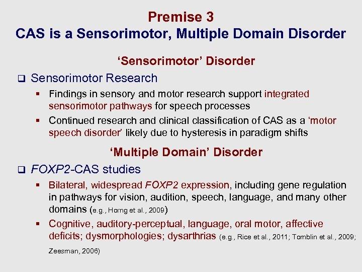 Premise 3 CAS is a Sensorimotor, Multiple Domain Disorder 'Sensorimotor' Disorder q Sensorimotor Research
