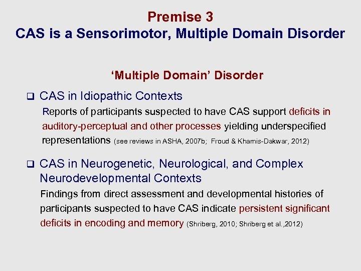 Premise 3 CAS is a Sensorimotor, Multiple Domain Disorder 'Multiple Domain' Disorder q CAS