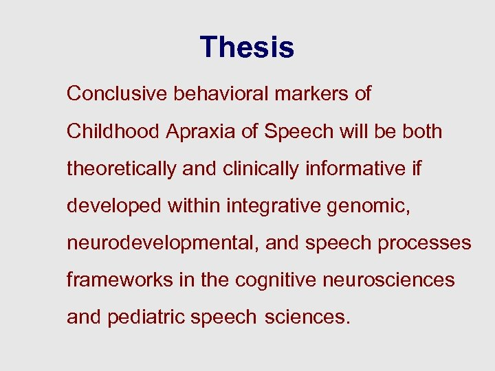 Thesis Conclusive behavioral markers of Childhood Apraxia of Speech will be both theoretically and