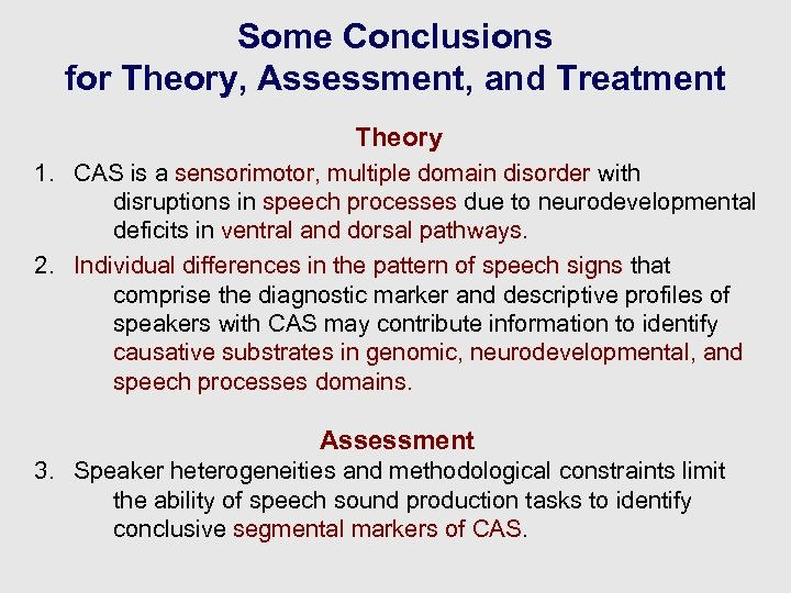 Some Conclusions for Theory, Assessment, and Treatment Theory 1. CAS is a sensorimotor, multiple