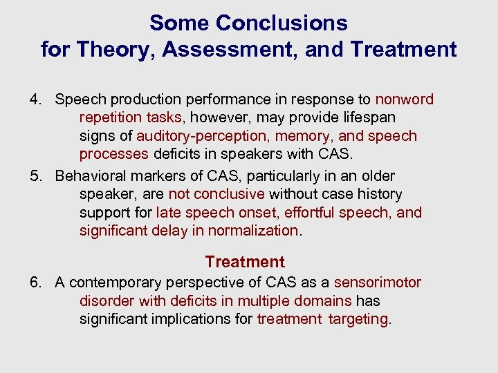 Some Conclusions for Theory, Assessment, and Treatment 4. Speech production performance in response to