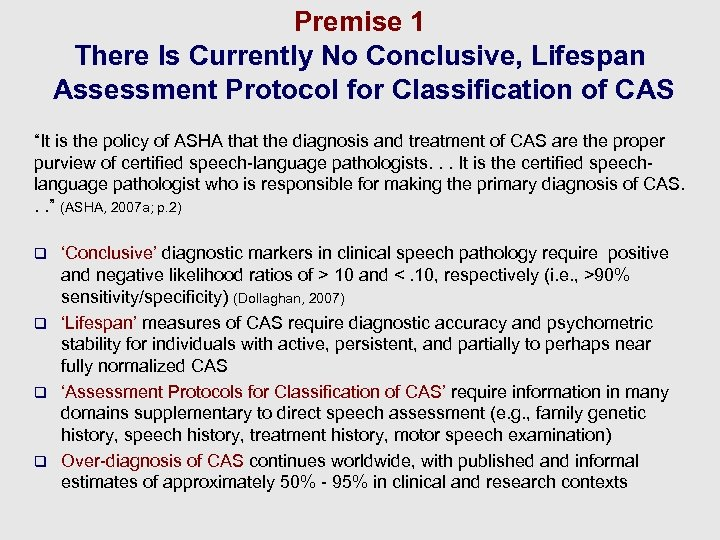 Premise 1 There Is Currently No Conclusive, Lifespan Assessment Protocol for Classification of CAS