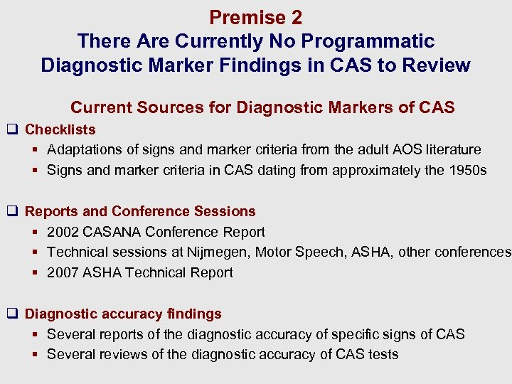 Premise 2 There Are Currently No Programmatic Diagnostic Marker Findings in CAS to Review
