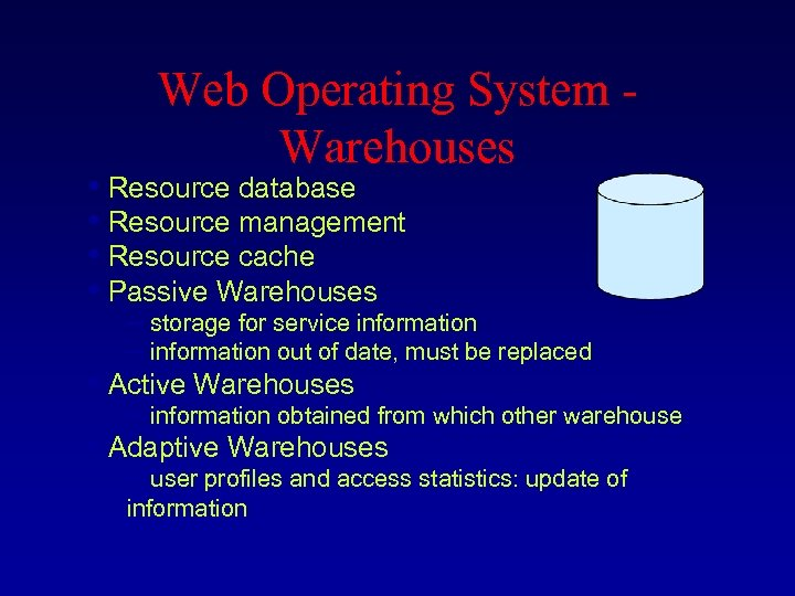 Web Operating System - Warehouses • Resource database • Resource management • Resource cache