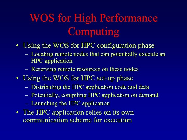 WOS for High Performance Computing • Using the WOS for HPC configuration phase –