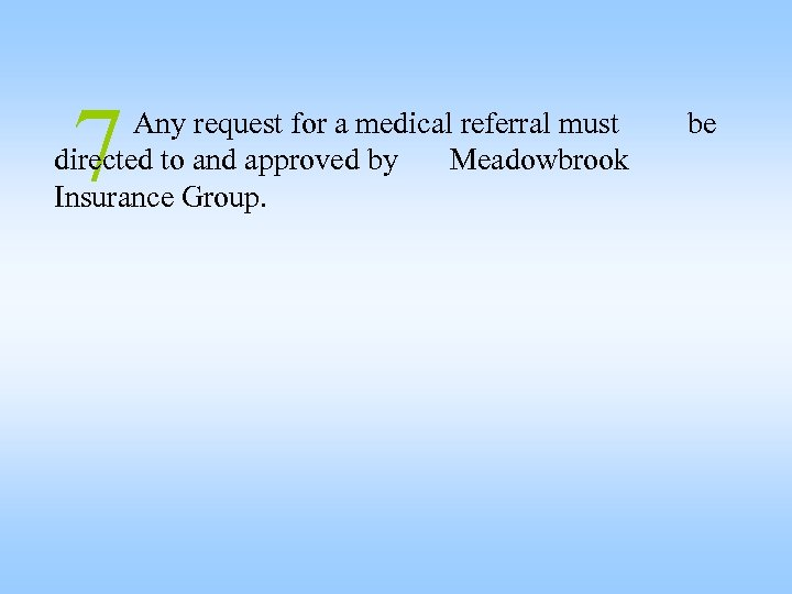 7 Any request for a medical referral must directed to and approved by Meadowbrook