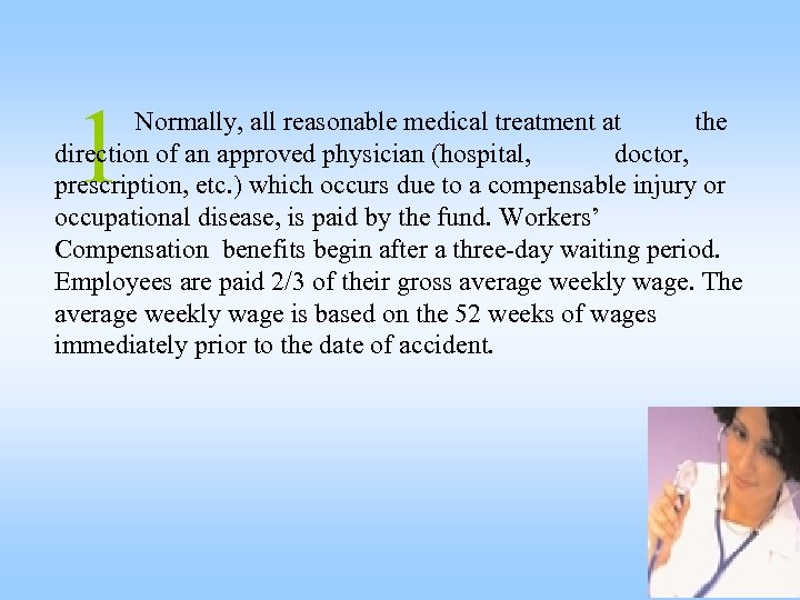 1 Normally, all reasonable medical treatment at the direction of an approved physician (hospital,